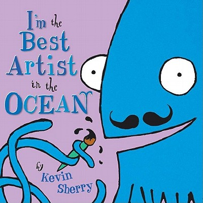 I'm the Best Artist in the Ocean By Sherry, Kevin