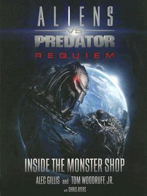 Aliens VS Predator Requiem By Gillis, Alec/ Woodruff, Tom, Jr./ Ayres, Chris (CON)